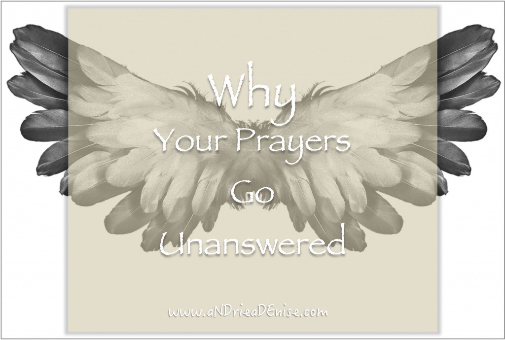 Why Your Prayers Go Unanswered