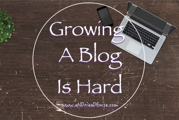 Growing A Blog Is Hard