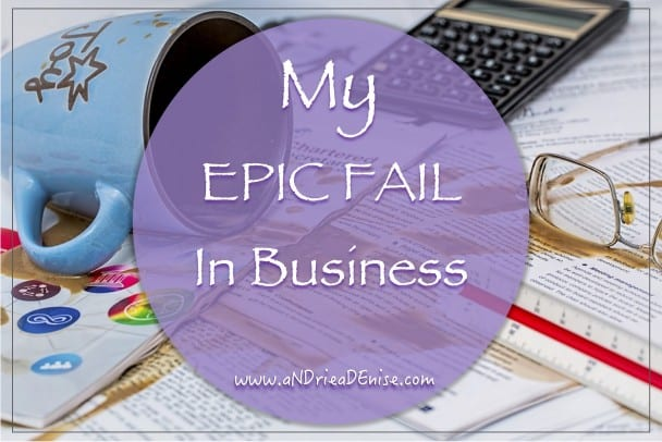 My Epic Business Fail
