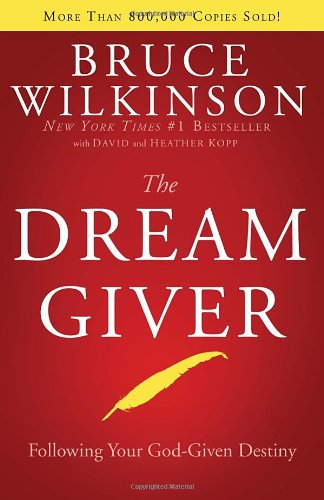 Bruce Wilkinson The Dream Giver
