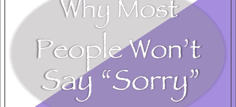 Why Most People Won't Say Sorry