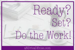 Ready? Set? Do the Work!