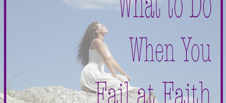 What to Do When You Fail at Faith