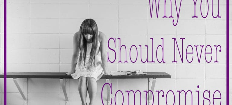 This Is Why You Should NEVER Compromise