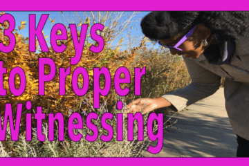 3 keys to proper witnessing