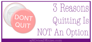 3 Reasons Why Quitting Is Not An Option + Purpose Finder Worksheet
