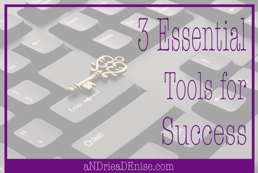 3 Essential Tools for Success