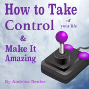 How to Take Control of Your Life & Make It Amazing (Audiobook)