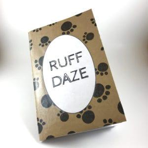 """""""Ruff Daze"""""""