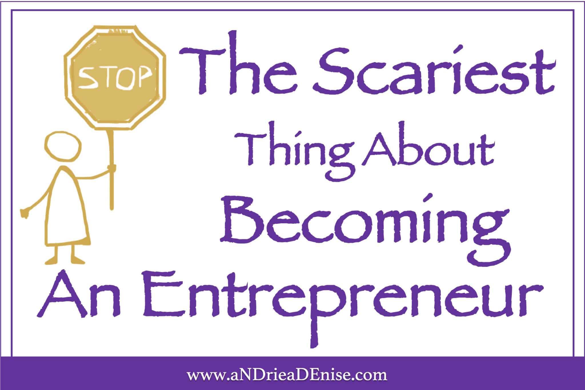Scariest Entrepreneur